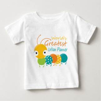 The World's Greatest Urban Planner Baby T-Shirt
