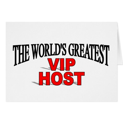 the world 39 s greatest vip host cards zazzle