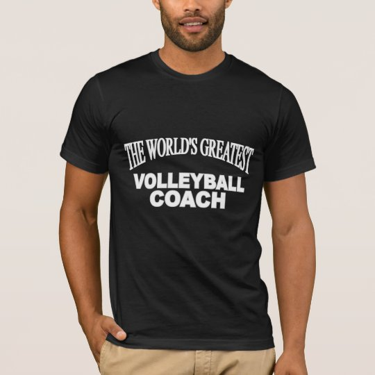 The World's Greatest Volleyball Coach T-Shirt
