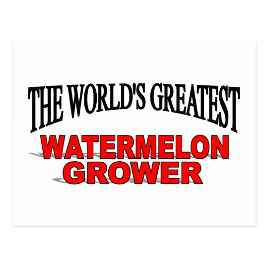 The World's Greatest Watermelon Grower Postcard