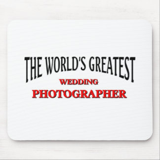 The world's greatest wedding Photographer Mouse Pad