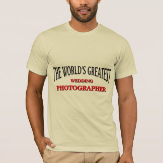 The world's greatest wedding Photographer T-Shirt