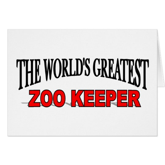 The World's Greatest Zoo Keeper Card
