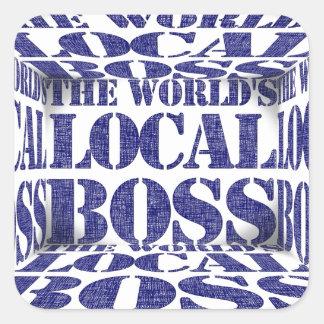 The World's Local Boss Square Sticker