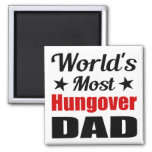 The World's Most Hungover Dad Funny Refrigerator Magnet