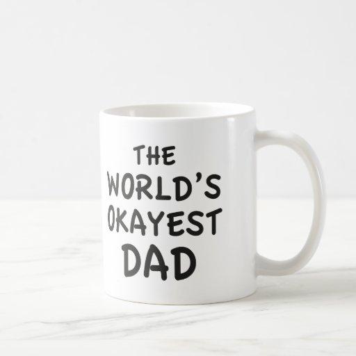 The World's Okayest Dad Coffee Mug