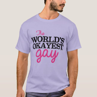 The World's Okayest Gay T-Shirt