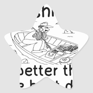 THE WORST DAY FISHING - BETTER THAN WORK STAR STICKER