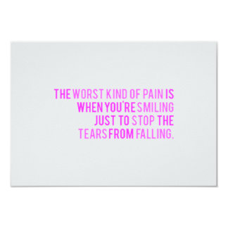 THE WORST KIND OF PAIN SMILING TO STOP TEARS FROM CARD