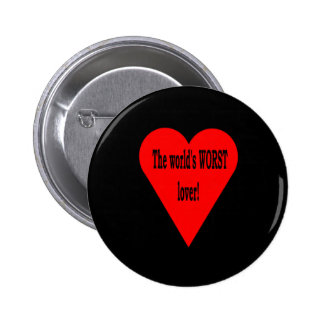 The Worst Lover Pinback Button