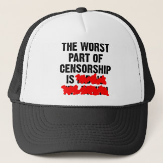 The Worst Part Of Censorship Funny Ball Cap