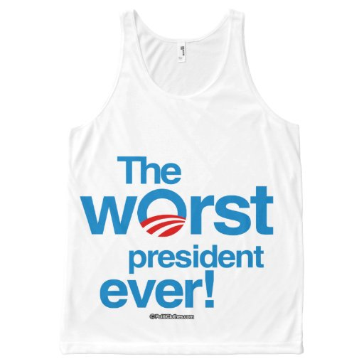 The worst president ever - Politiclothes Humor -- All-Over Print Tank Top Tank Tops, Tanktops Shirts