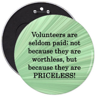 The Worth of Volunteers Cannot be Measured Pinback Button