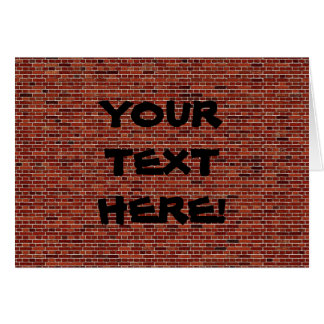 THE WRITING IS ON THE WALL: BRICK WALL THAT IS! CARD