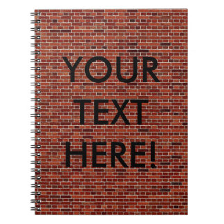 THE WRITING IS ON THE WALL: BRICK WALL THAT IS! NOTEBOOK