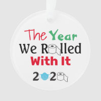 The Year We Rolled With It Toilet Paper 2020 Ornament