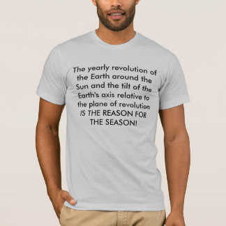 The yearly revolution of the Earth around the S... T-Shirt