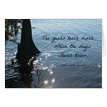 The years teach much which the days never know greeting card