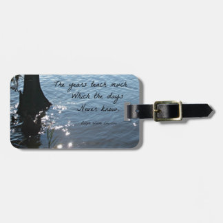 The years teach much which the days never know luggage tag