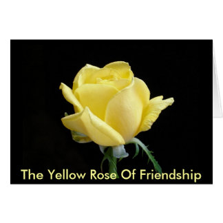 The Yellow Rose Of Friendship Card