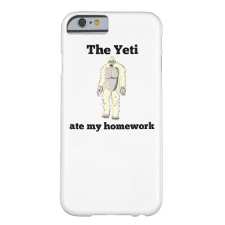 The Yeti Ate My Homework Barely There iPhone 6 Case