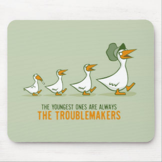 The Youngest Ones Are Always The Troublemakers Mouse Pad