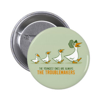 The Youngest Ones Are Always The Troublemakers Pin