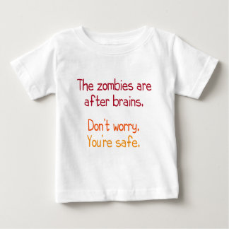 The zombies are after brains baby T-Shirt
