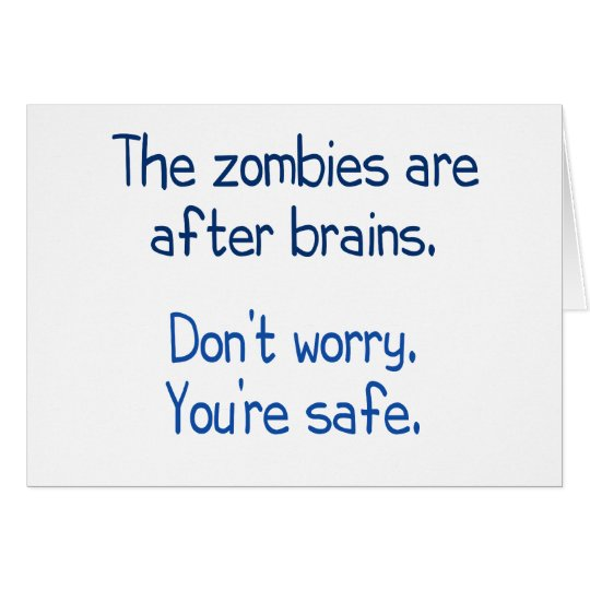 The zombies are after brains card