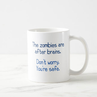 The zombies are after brains coffee mug