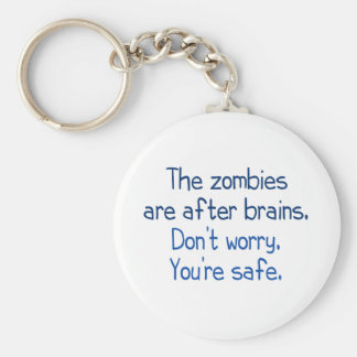 The zombies are after brains keychain