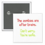 The zombies are after brains pins