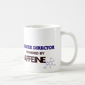 Theater Director Powered by caffeine Coffee Mug