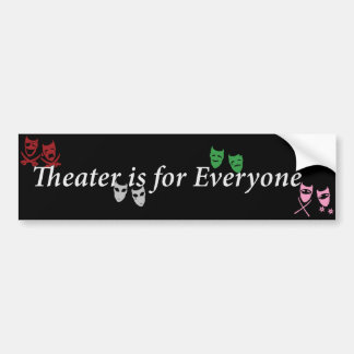 Theater is For Eveyone  Black Bumper Sticker