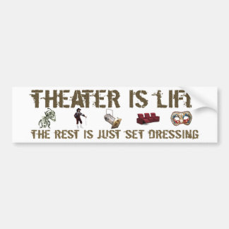 Theater Is Life Bumper Stickers