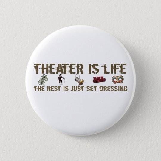 Theater Is Life Button