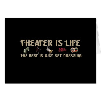 Theater Is Life Card