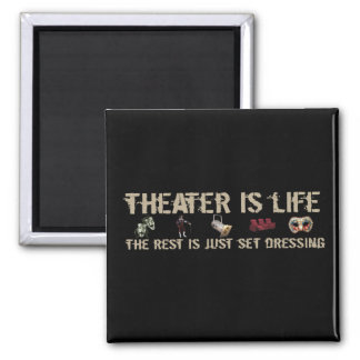 Theater Is Life Magnet