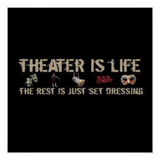 Theater Is Life Poster