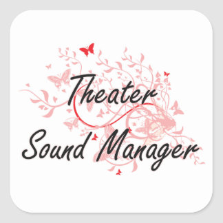 Theater Sound Manager Artistic Job Design with But Square Sticker