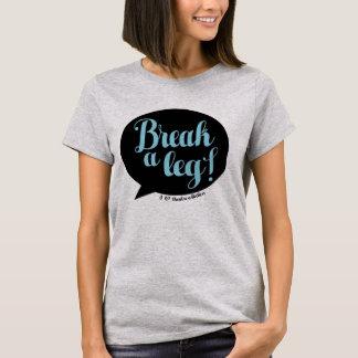 "theatre ""break a leg"" tshirt"