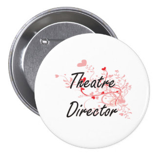 Theatre Director Artistic Job Design with Hearts 3 Inch Round Button