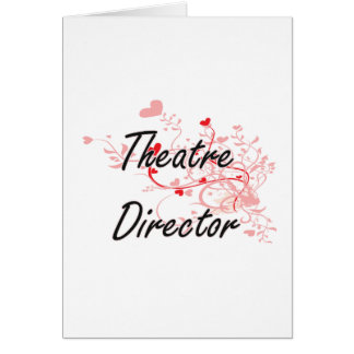 Theatre Director Artistic Job Design with Hearts Greeting Card