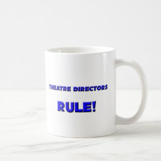 Theatre Directors Rule! Coffee Mug