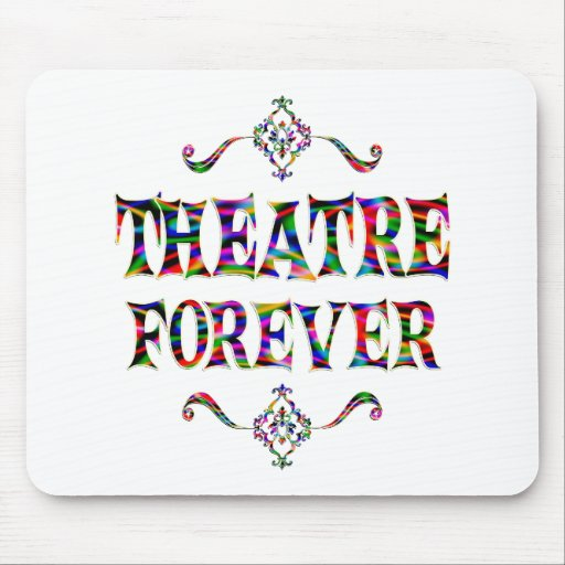 Theatre Forever Mouse Pad
