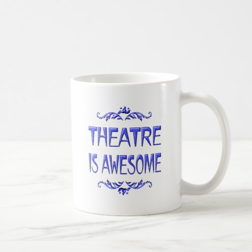 Theatre is Awesome Classic White Coffee Mug