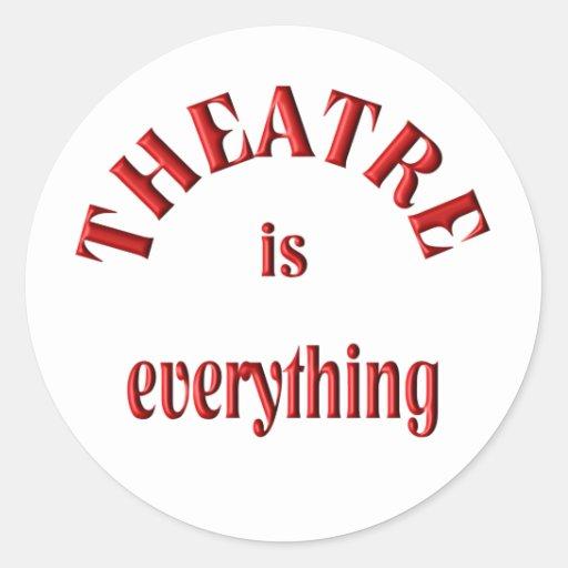 Theatre is Everything Round Sticker