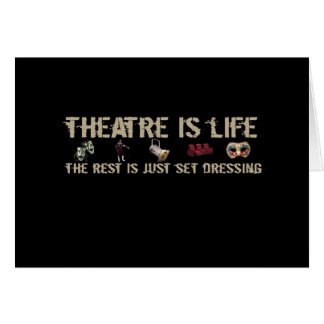 Theatre is Life Card