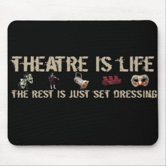Theatre is Life Mousepad