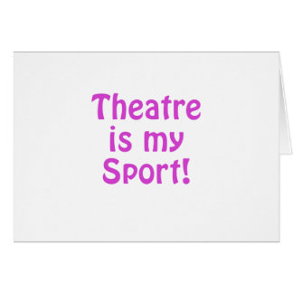 Theatre is my Sport Card